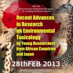 Symposium: RECENT ADVANCES IN RESEARCH ON ENVIRONMENTAL TOXICOLOGY BY YOUNG RESEARCHERS FROM AFRICAN COUNTRIES AND JAPAN